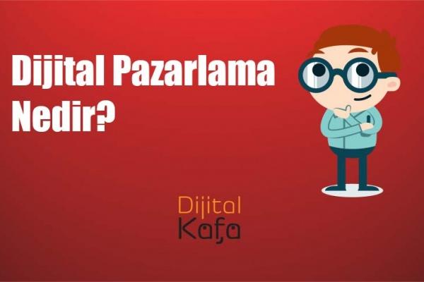 dijital pazarlama nedir - dijitalkafa