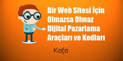 Bir Web Sitesi İçin Olmazsa Olmaz Dijital Pazarlama Araçları ve Kodları