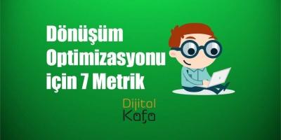 Dönüşüm Optimizasyonu için 7 Metrik