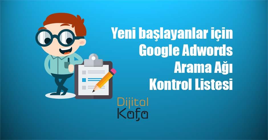 Yeni başlayanlar için Google Adwords Arama Ağı Kontrol Listesi