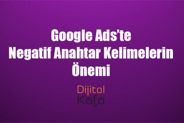Google Ads'te Negatif Anahtar Kelimelerin Önemi